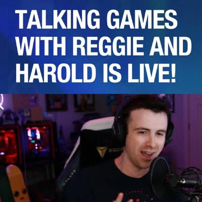 Cover art for Talking Games With Reggie And Harold With DrLupo Episode 4