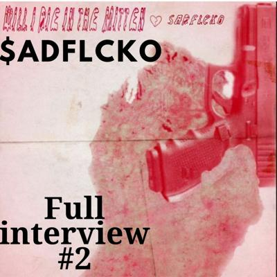 Cover art for $ADFLCKO - FULL INTERVIEW #2 -