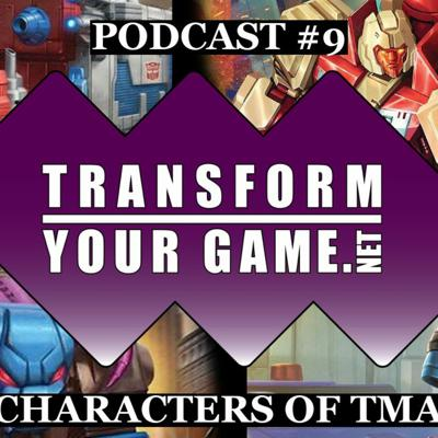 Cover art for TransformYourGame.net Podcast #9 - Roundtable Discussion of Characters from Titan Masters Attack