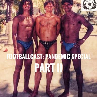 Cover art for Footballcast Pandemic Special - Part II