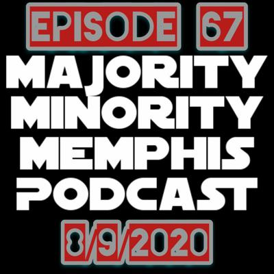 Cover art for Majority Minority Memphis Podcast Season 3 Episode 67 8/9/2020