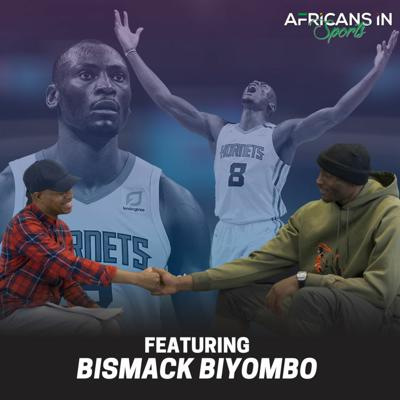 Cover art for AIS S2E8 - Bismack Biyombo | Congolese NBA Star Knows His Talents Are Bigger Than Just Basketball