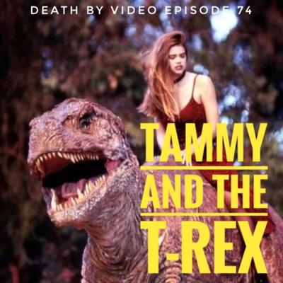Cover art for DBV74: TAMMY & THE T-REX!!!