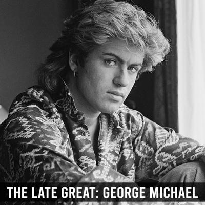 Cover art for The Late Great: George Michael