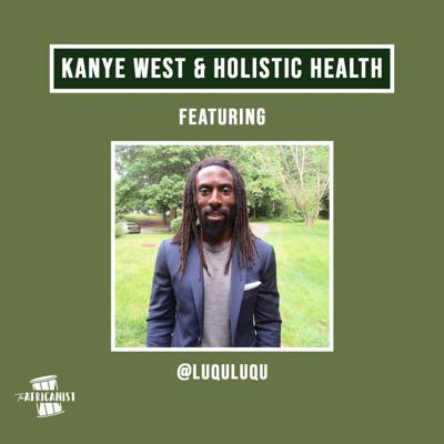 Cover art for Kanye West & Holistic Health