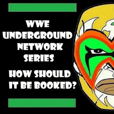 Cover art for How should a WWE Underground Network Series be book?