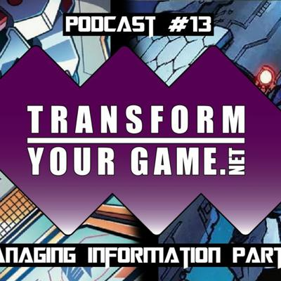 Cover art for TransformYourGame.net Podcast #13 - Managing Information Part 1