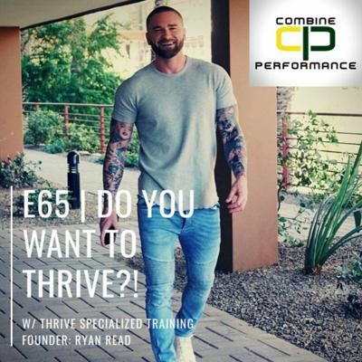 Cover art for E65| Do You Want To THRIVE?! w: Ryan Read