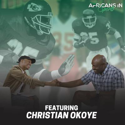 Cover art for AIS S2E1 - Christian Okoye Reflects on How Football Turned Him Into the Nigerian Nightmare