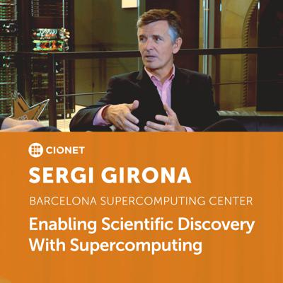 Cover art for Sergi Girona - Barcelona Supercomputing Center - Enabling Scientific Discovery With Supercomputing