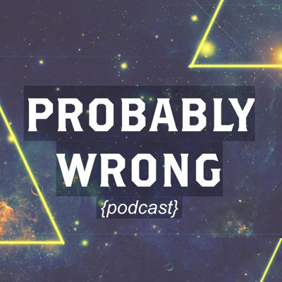 Probably Wrong Podcast