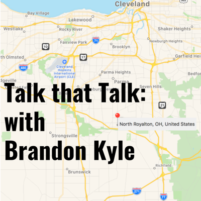 Talk that Talk: with Brandon Kyle