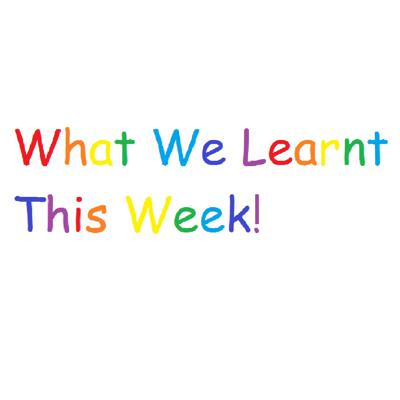 What We Learnt This Week