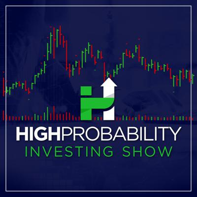 High Probability Investing Show
