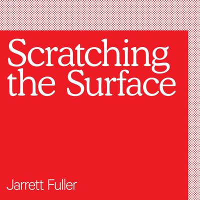 Scratching the Surface is a podcast about design, theory, and creative practice. Hosted by Jarrett Fuller, each episode features wide-ranging conversations with designers, architects, writers, academics, artists, and theorists about how design shapes culture. Previous guests include architecture critic Paul Goldberger, MoMA design curator Paola Antonelli, architect and OMA partner Reinier de Graaf, Pentagram partner Michael Bierut, RISD President Rosanne Somerson, writer Kurt Andersen, and designer Jessica Helfand. Featured in Architectural Digest, Dezeen, Curbed, and Eye. New episodes every other Wednesday.