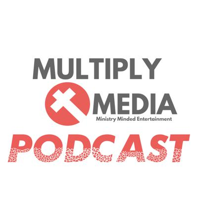 Multiply Media Podcast