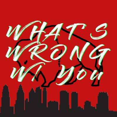 What's Wrong With You?