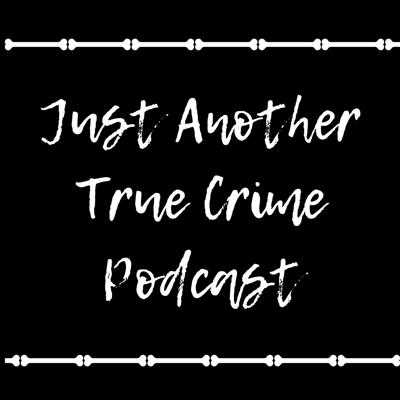Just Another True Crime Podcast