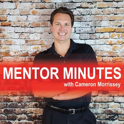 Mentor Minutes with Cameron Morrissey