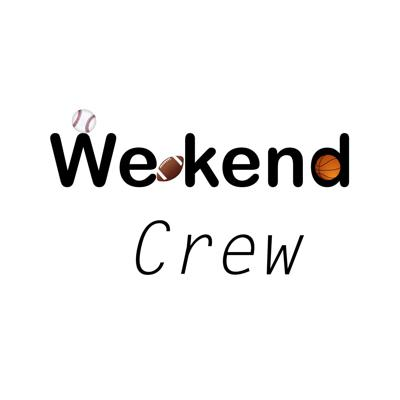 Weekend Crew Podcast