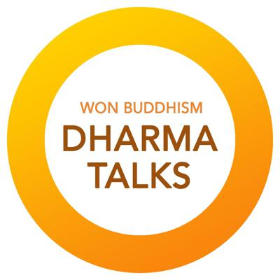We are here to share Won Buddhism dharma talks. Won Buddhism makes Buddha's teaching relevant and suitable to contemporary society.