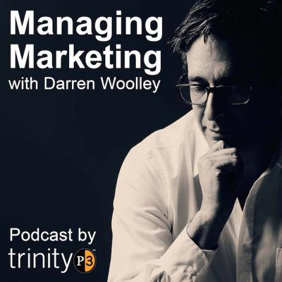 Managing Marketing is a weekly podcast hosted by TrinityP3 founder and global CEO, Darren Woolley. Each podcast is a conversation with a thought-leader, expert, professional or practitioner of marketing, media, advertising and communications on the issues, insights and opportunities in the marketing management category. Ideal for marketers, advertisers, media and commercial communications professionals. TrinityP3 is the leading global marketing management consultancy with offices in Sydney, Singapore, London and New York.  More marketing management thought leading ideas and concepts can be found on the blog.