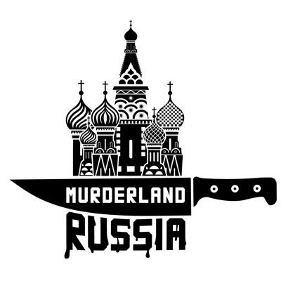 Podcast by Murderland Russia