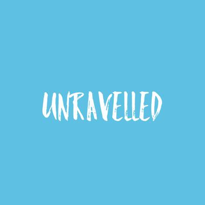 Unravelled Podcast