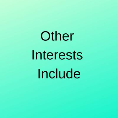 Other Interests Include