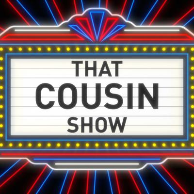 That Cousin Show