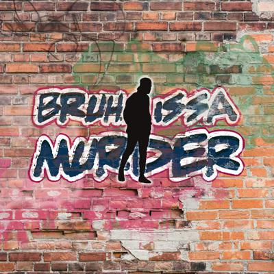Podcast by Bruh Issa Murder