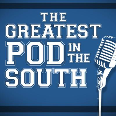 Greatest Pod in the South