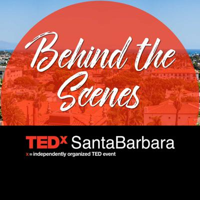 Behind the Scenes at TEDxSantaBarbara