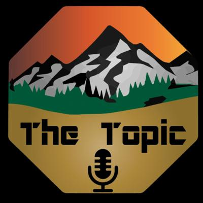 The Topic Podcast