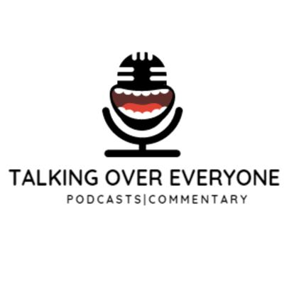Talking Over Everyone