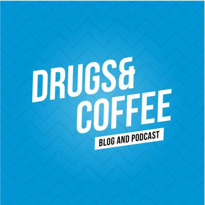 Drugs and Coffee Podcast