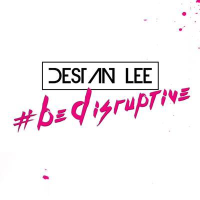 #BeDisruptive - The official radio by Destan Lee! Right here & right now - Intense and bouncing mix ready to go !