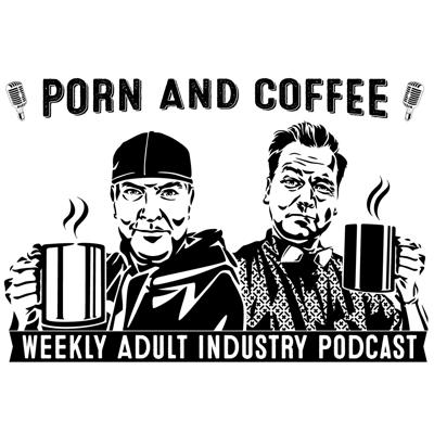 Porn And Coffee Podcast