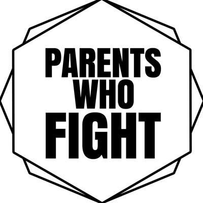 Parents Who Fight Podcast