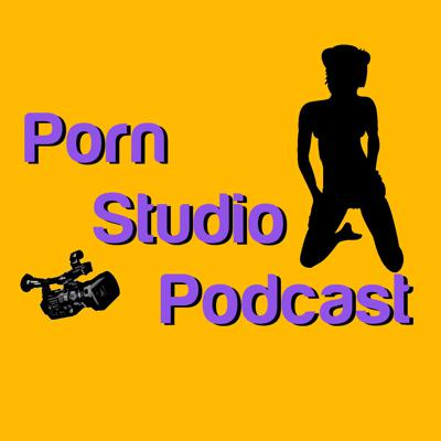 Porn Studio Podcast - Sex, legal, marketing and societal issues related to the adult industry