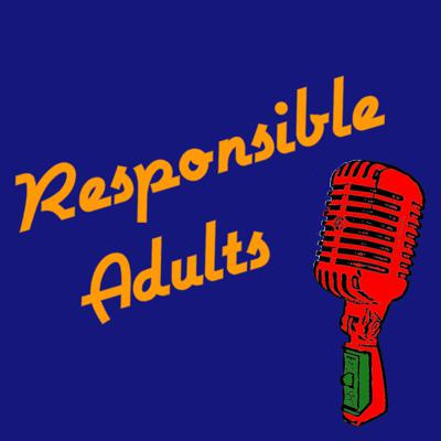 Responsible Adults Podcast