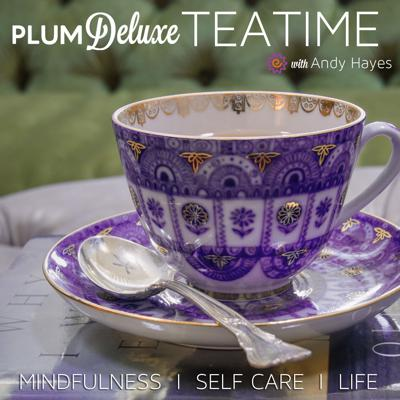 Plum Deluxe Tea Time | Slow Down for Mindfulness, Self Care, Life
