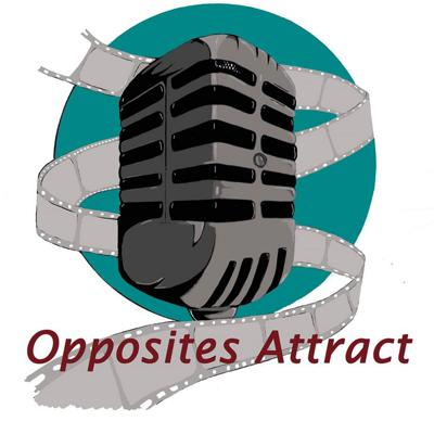 Opposites Attract Movie Podcast