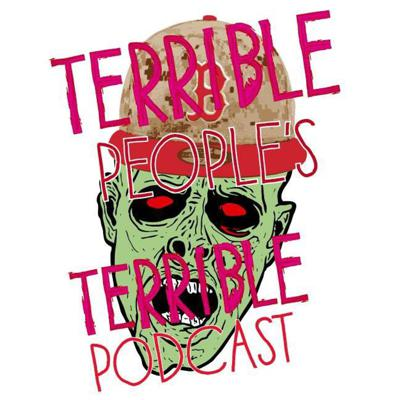 Terrible People, Terrible Podcast