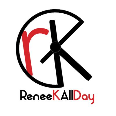Renee K All Day Podcast