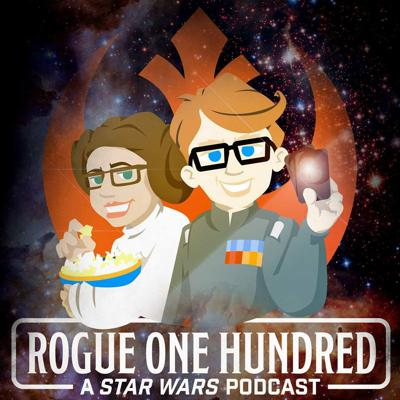 Rogue One Hundred: A Star Wars Podcast