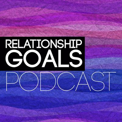 Relationshipgoals Podcast