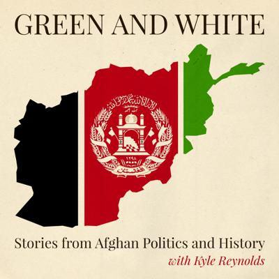 Green and White: Stories from Afghan Politics and History