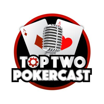 Top Two Pokercast