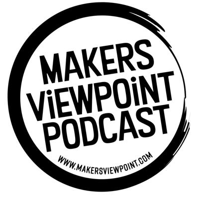 Podcast by MakersViewpoint